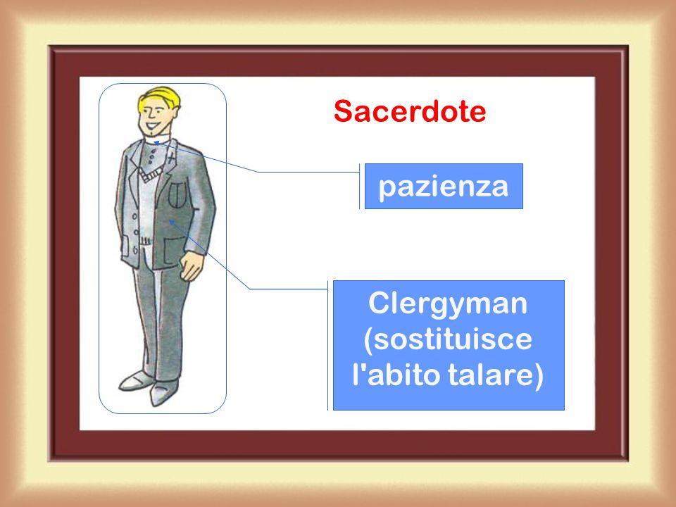 Clergyman (sostituisce l abito talare)