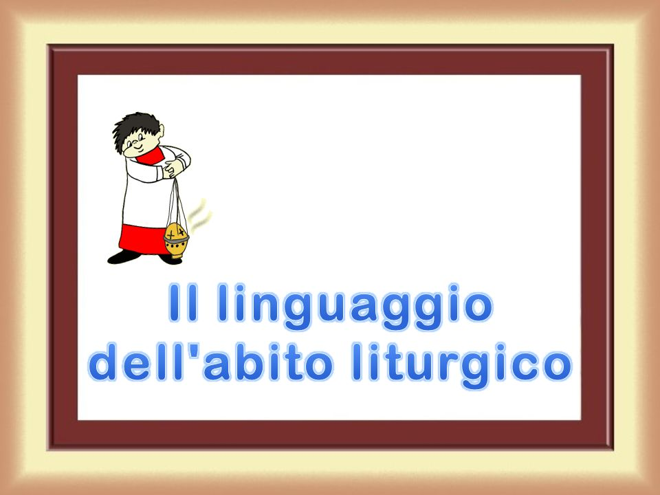 Il linguaggio dell abito liturgico