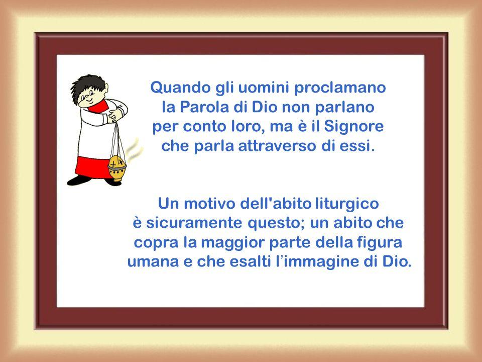 Quando gli uomini proclamano la Parola di Dio non parlano per conto loro, ma è il Signore che parla attraverso di essi.