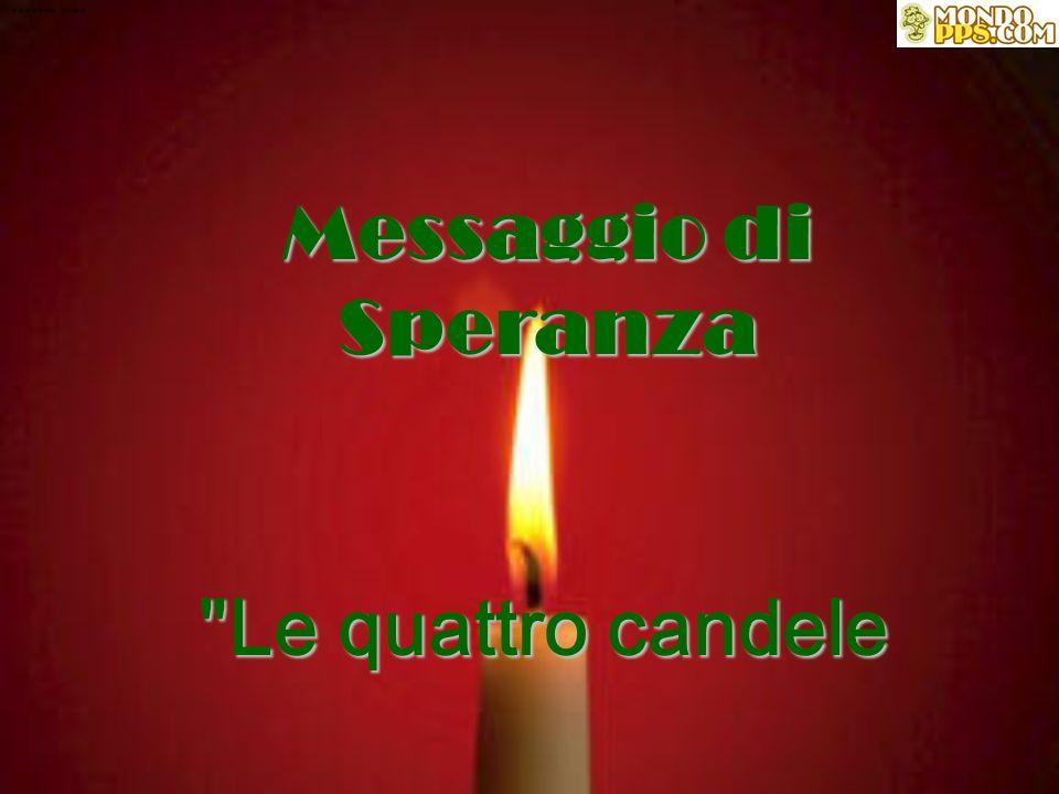 ******* **** ***** Messaggio di Speranza Le quattro candele