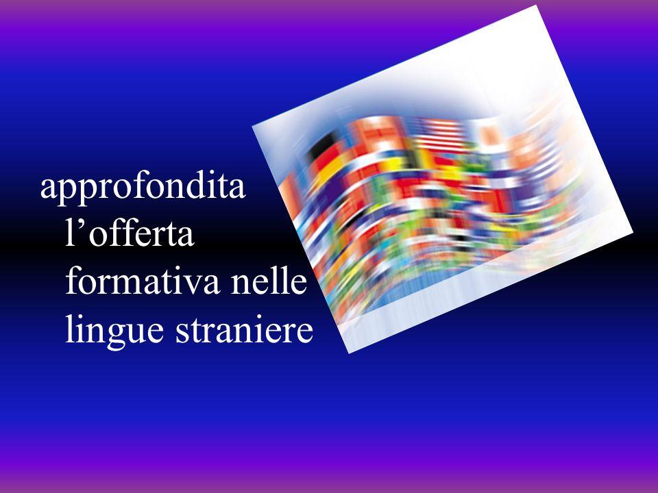approfondita l'offerta formativa nelle lingue straniere