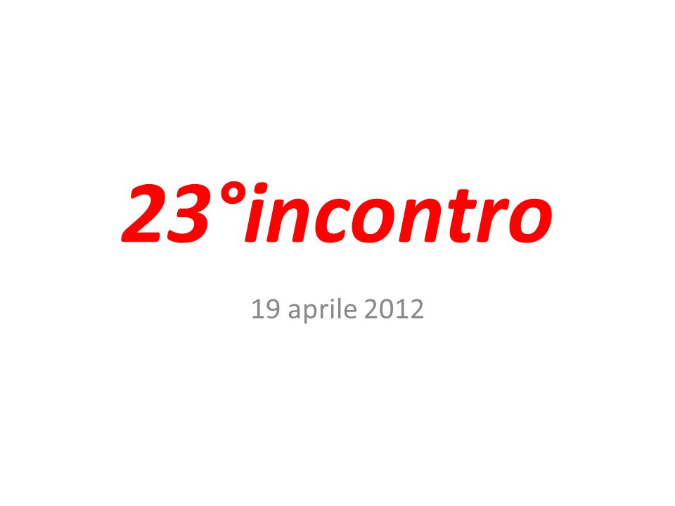 23°incontro 19 aprile 2012