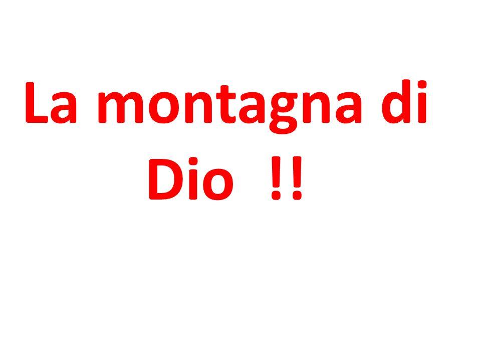 La montagna di Dio !!