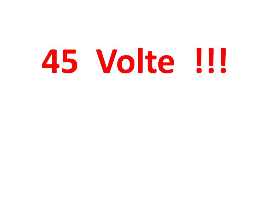 45 Volte !!!