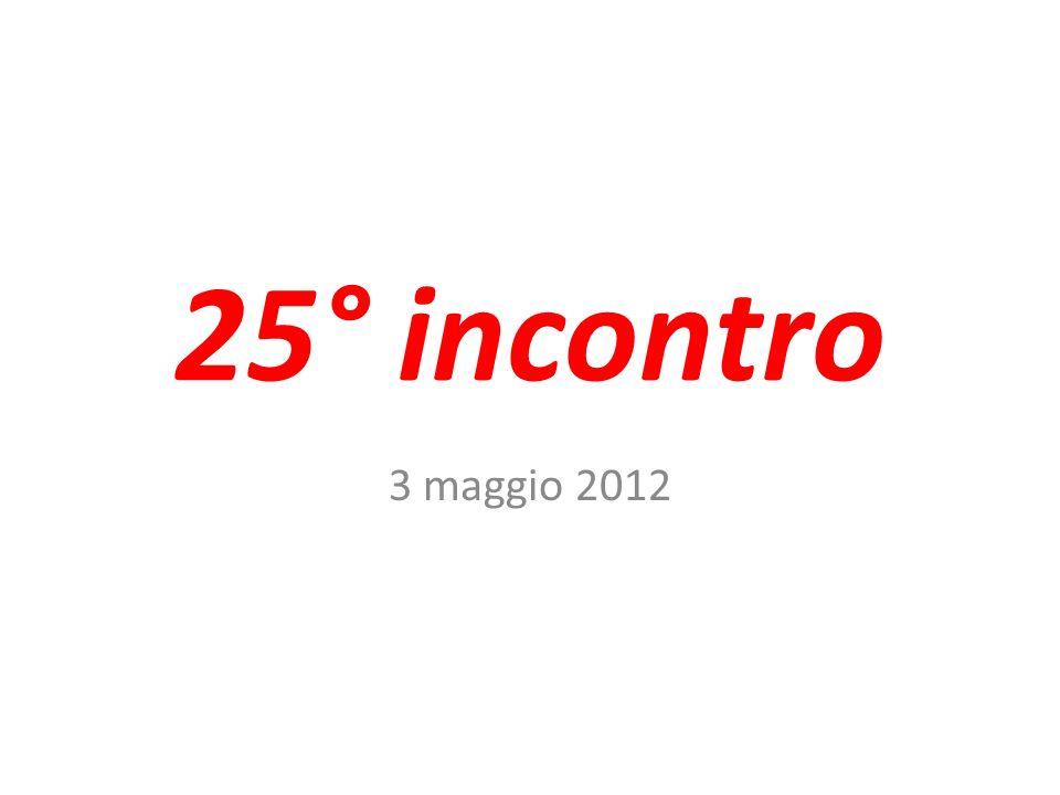 25° incontro 3 maggio 2012
