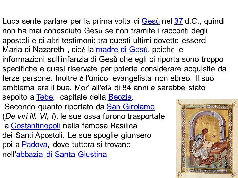 Luca sente parlare per la prima volta di Gesù nel 37 d.C., quindi