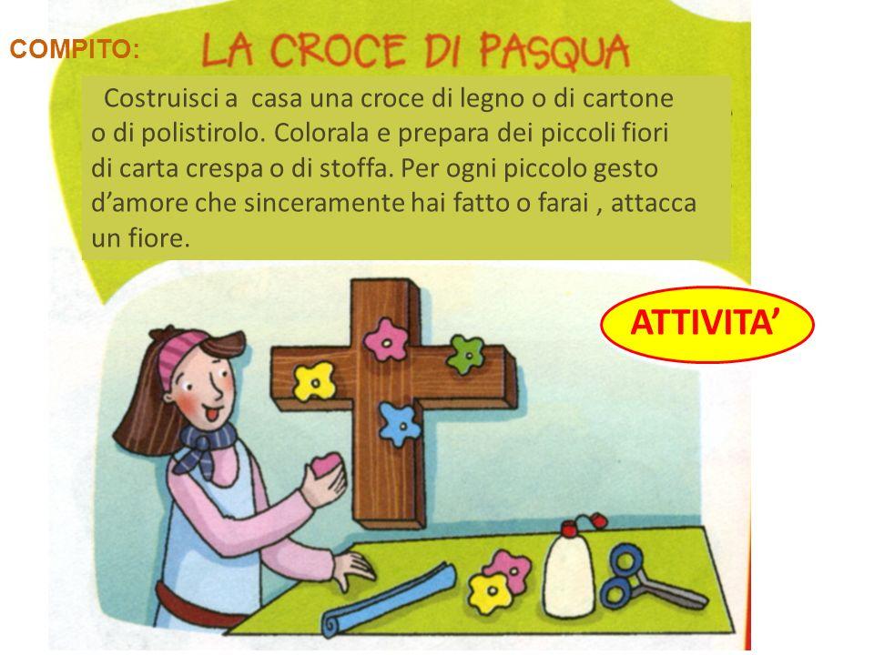 ATTIVITA' Costruisci a casa una croce di legno o di cartone