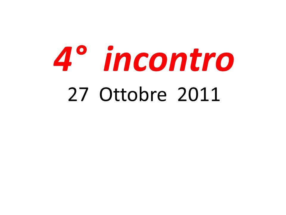 4° incontro 27 Ottobre 2011