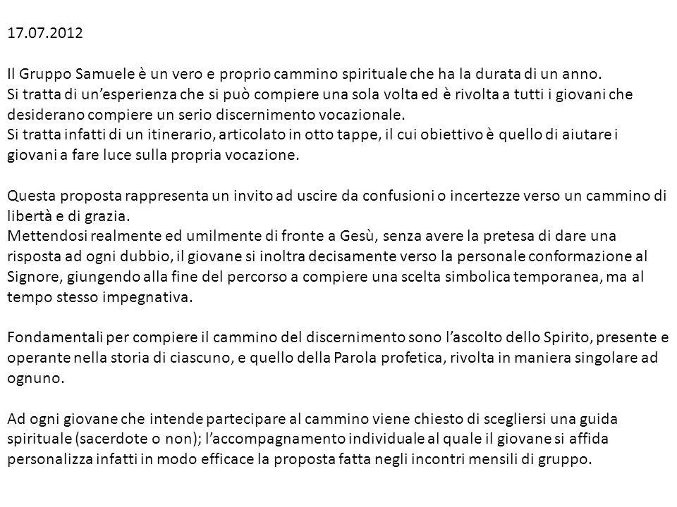 17.07.2012 Il Gruppo Samuele è un vero e proprio cammino spirituale che ha la durata di un anno.