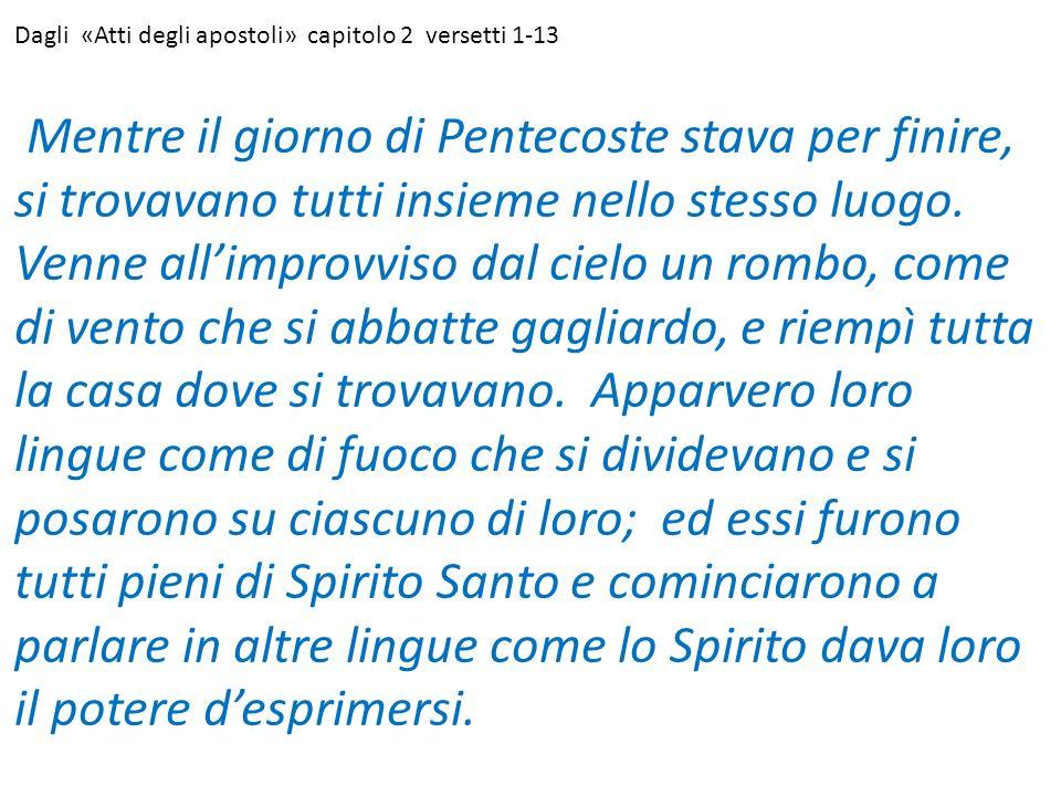 Dagli «Atti degli apostoli» capitolo 2 versetti 1-13
