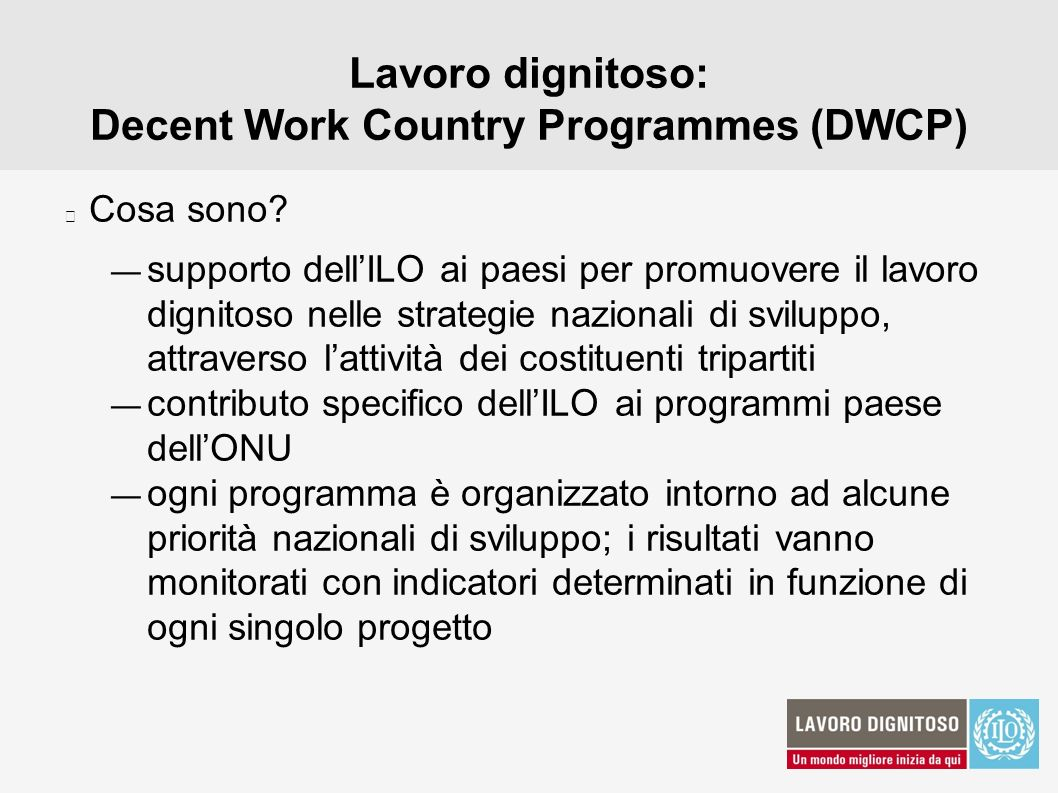 Lavoro dignitoso: Decent Work Country Programmes (DWCP)