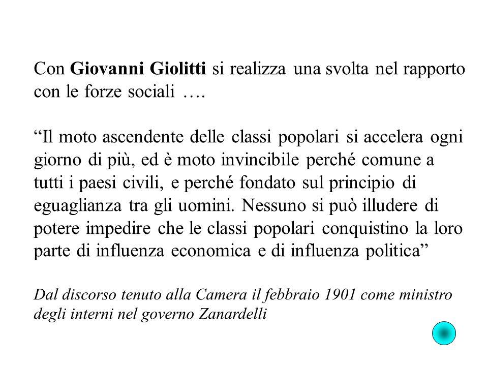 Con Giovanni Giolitti si realizza una svolta nel rapporto con le forze sociali ….