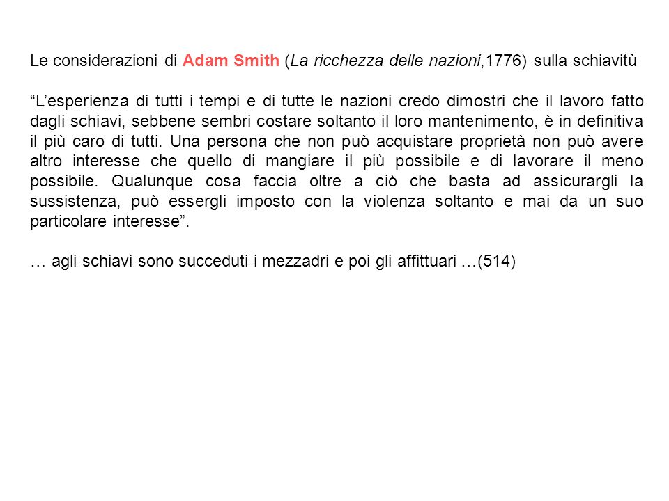 Le considerazioni di Adam Smith (La ricchezza delle nazioni,1776) sulla schiavitù