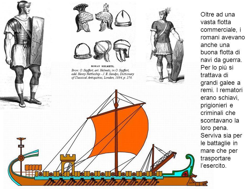 Oltre ad una vasta flotta commerciale, i romani avevano anche una buona flotta di navi da guerra.