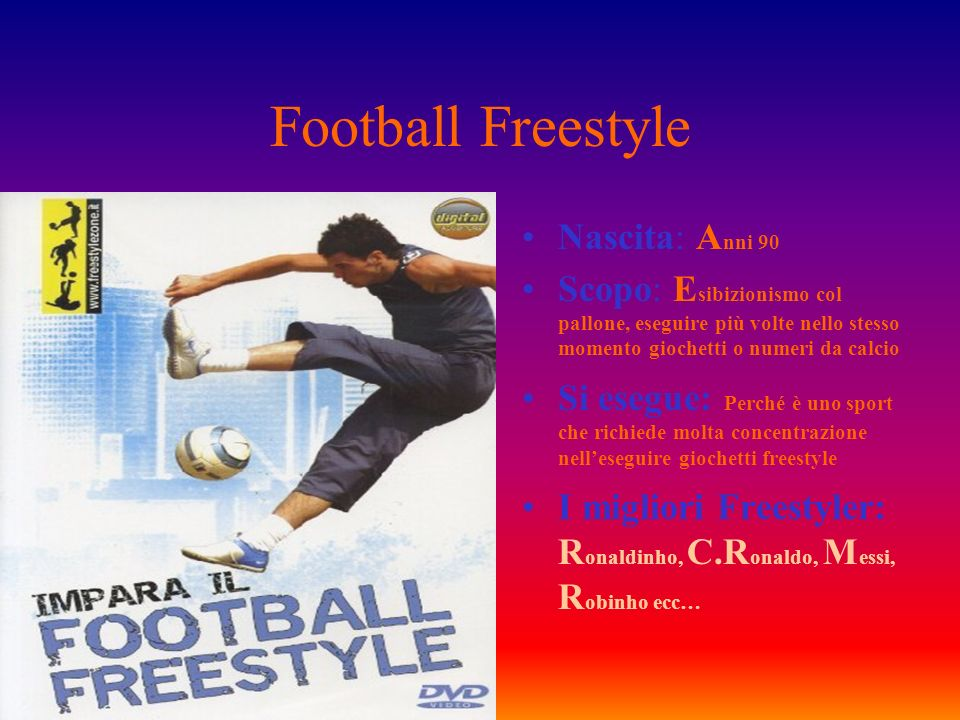 Football Freestyle Nascita: Anni 90