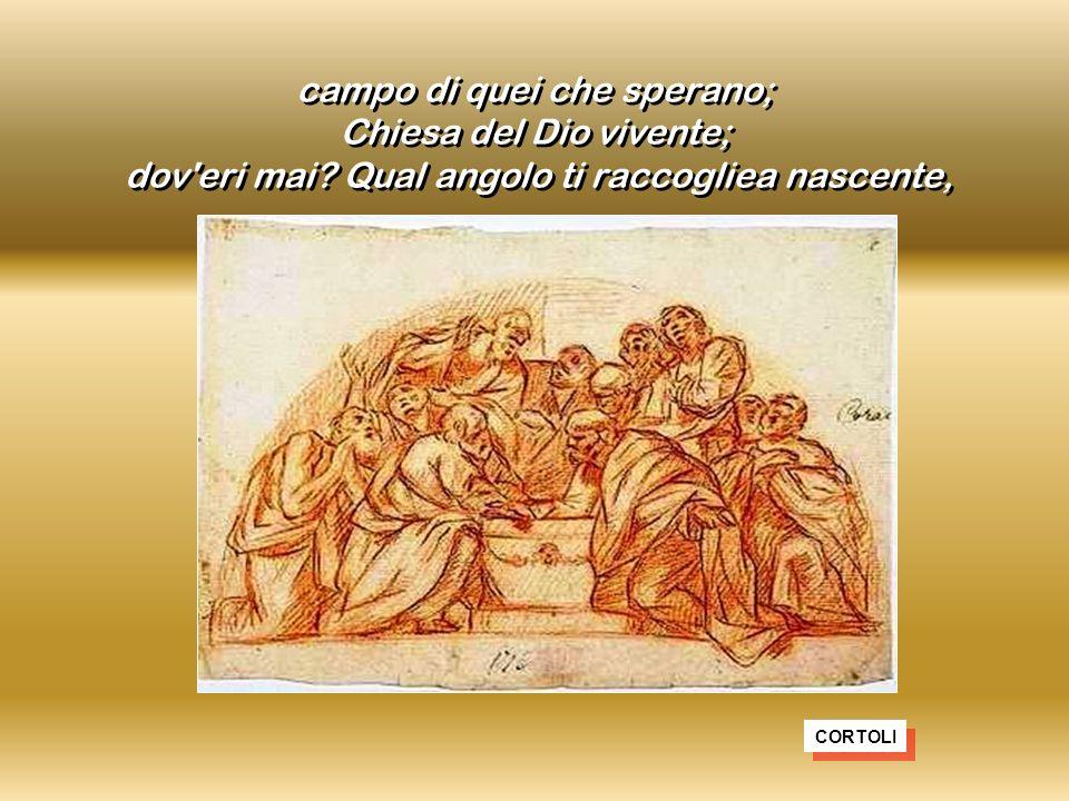 campo di quei che sperano; Chiesa del Dio vivente; dov eri mai