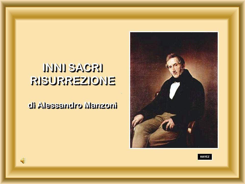 . INNI SACRI RISURREZIONE di Alessandro Manzoni HAYEZ