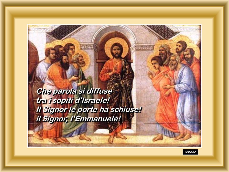 Che parola si diffuse tra i sopiti d Israele!