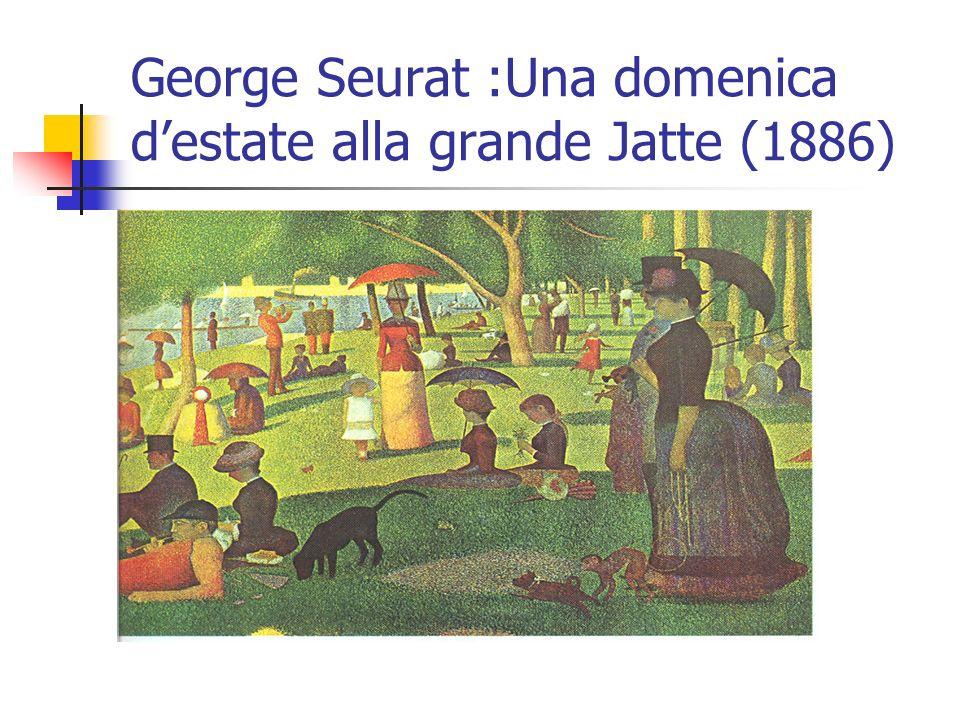 George Seurat :Una domenica d'estate alla grande Jatte (1886)