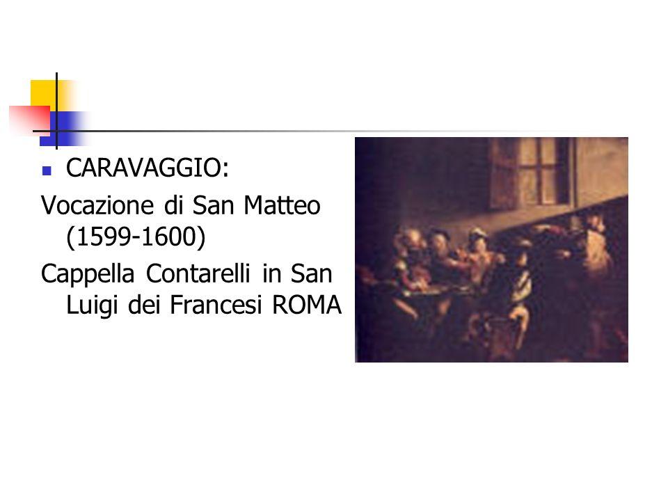 CARAVAGGIO: Vocazione di San Matteo (1599-1600) Cappella Contarelli in San Luigi dei Francesi ROMA