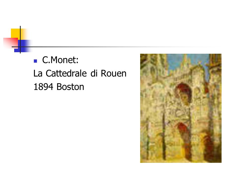 C.Monet: La Cattedrale di Rouen 1894 Boston