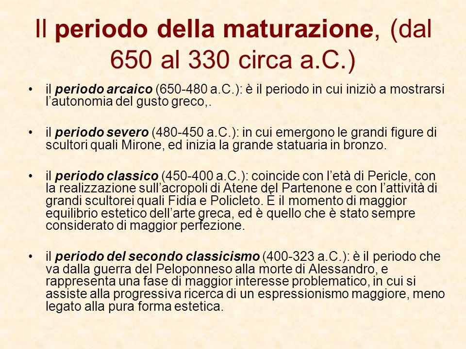 Il periodo della maturazione, (dal 650 al 330 circa a.C.)