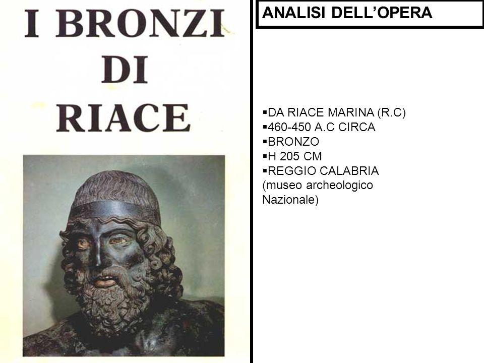 ANALISI DELL'OPERA DA RIACE MARINA (R.C) 460-450 A.C CIRCA BRONZO