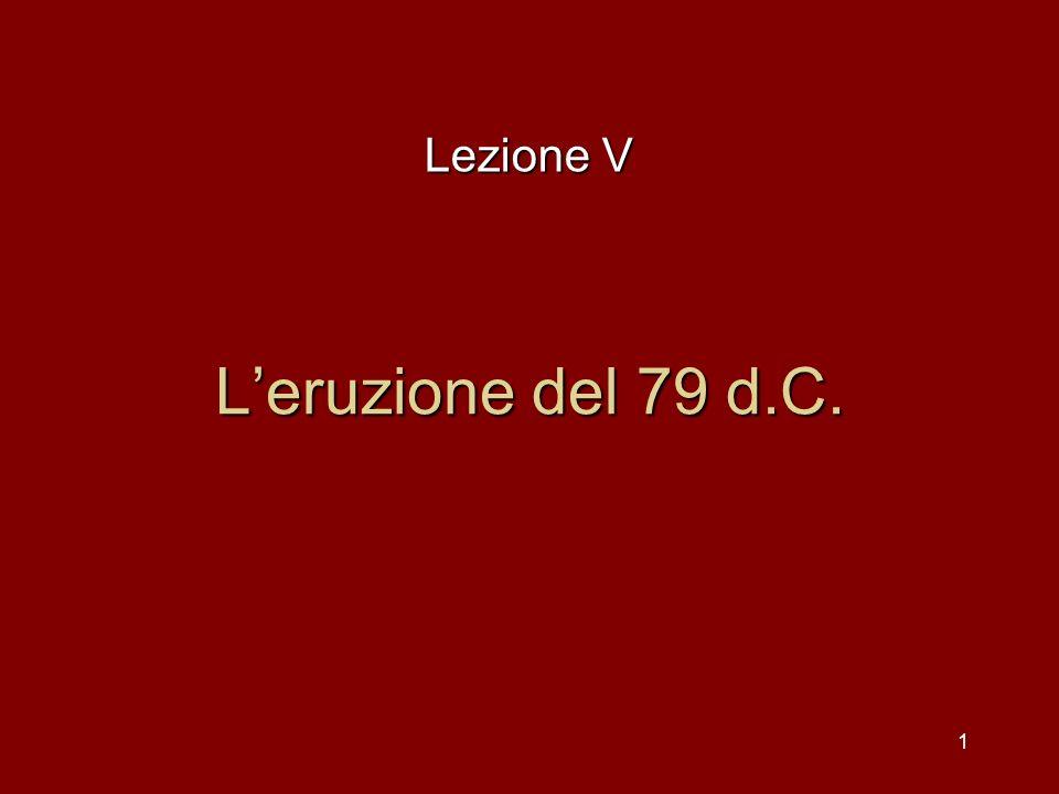 Lezione V L'eruzione del 79 d.C.