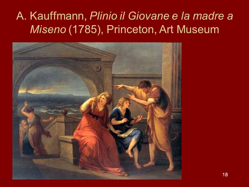 A. Kauffmann, Plinio il Giovane e la madre a Miseno (1785), Princeton, Art Museum