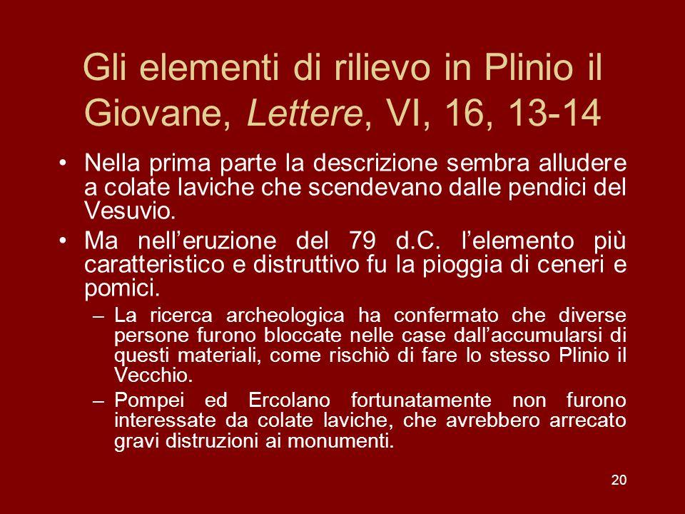 Gli elementi di rilievo in Plinio il Giovane, Lettere, VI, 16, 13-14