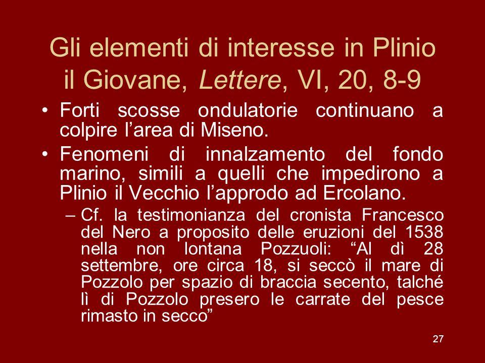 Gli elementi di interesse in Plinio il Giovane, Lettere, VI, 20, 8-9