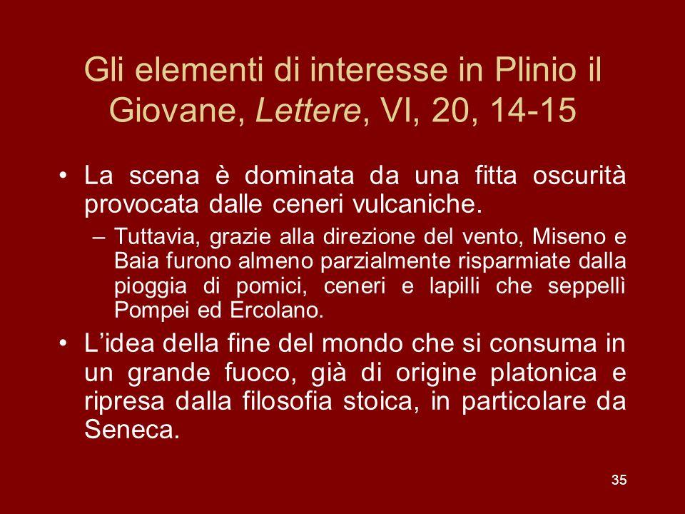Gli elementi di interesse in Plinio il Giovane, Lettere, VI, 20, 14-15