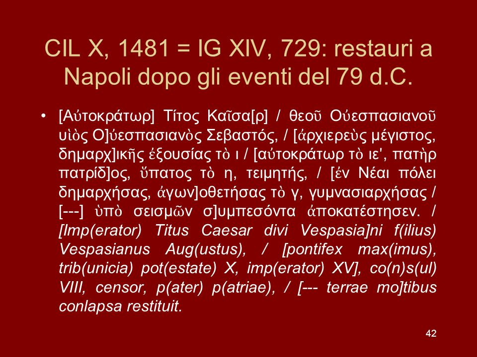 CIL X, 1481 = IG XIV, 729: restauri a Napoli dopo gli eventi del 79 d