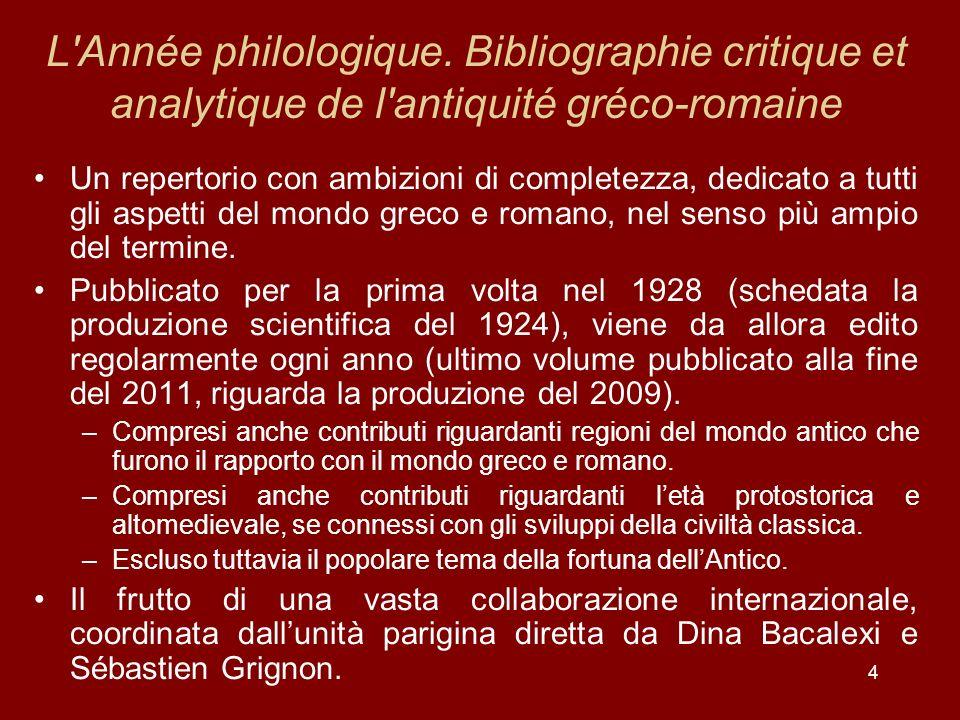 L Année philologique. Bibliographie critique et analytique de l antiquité gréco-romaine