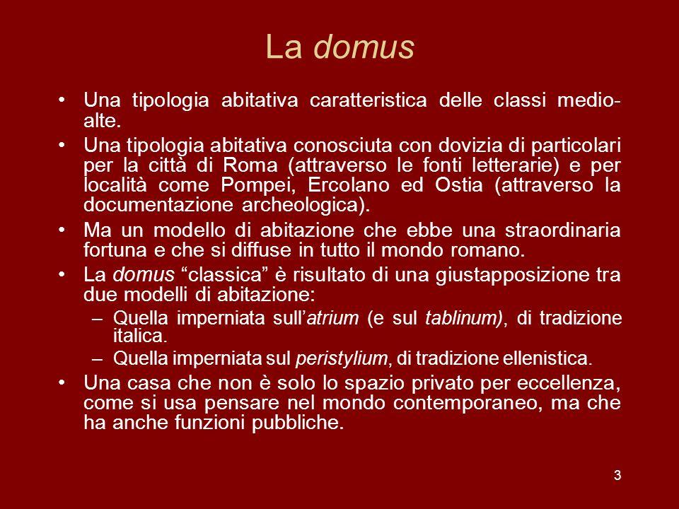 La domus Una tipologia abitativa caratteristica delle classi medio-alte.