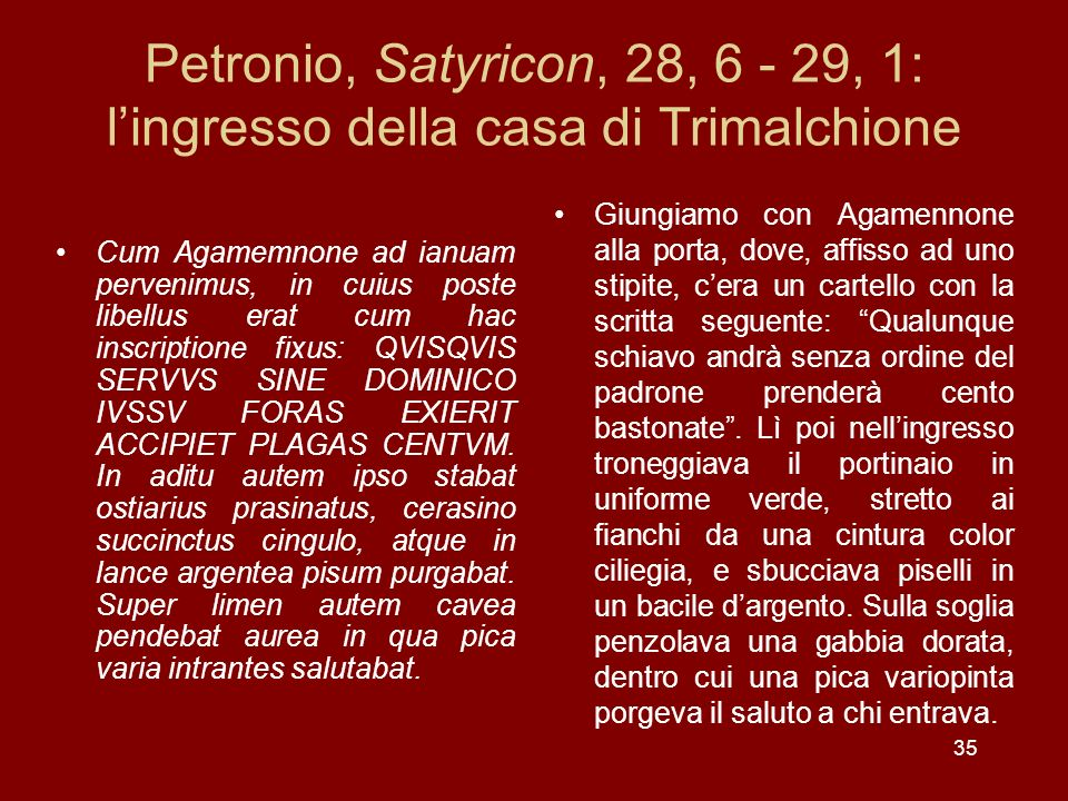 Petronio, Satyricon, 28, 6 - 29, 1: l'ingresso della casa di Trimalchione