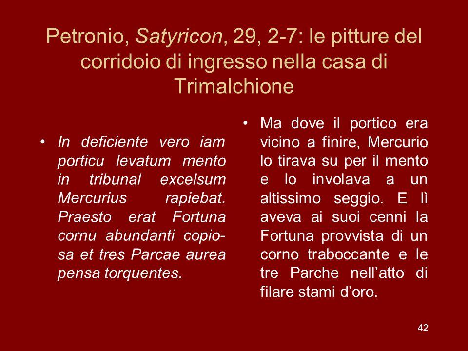Petronio, Satyricon, 29, 2-7: le pitture del corridoio di ingresso nella casa di Trimalchione