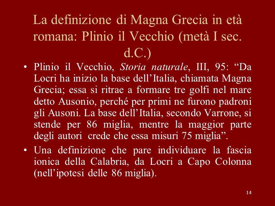 La definizione di Magna Grecia in età romana: Plinio il Vecchio (metà I sec. d.C.)