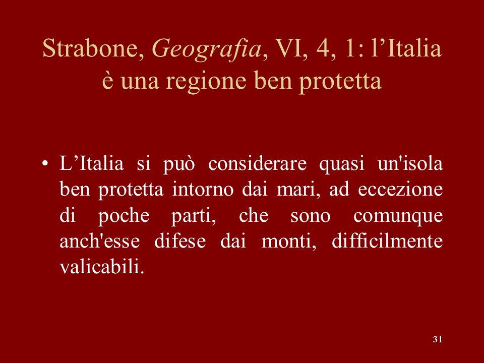 Strabone, Geografia, VI, 4, 1: l'Italia è una regione ben protetta