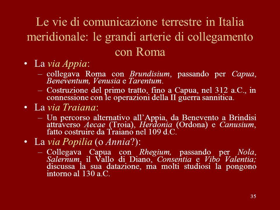 Le vie di comunicazione terrestre in Italia meridionale: le grandi arterie di collegamento con Roma