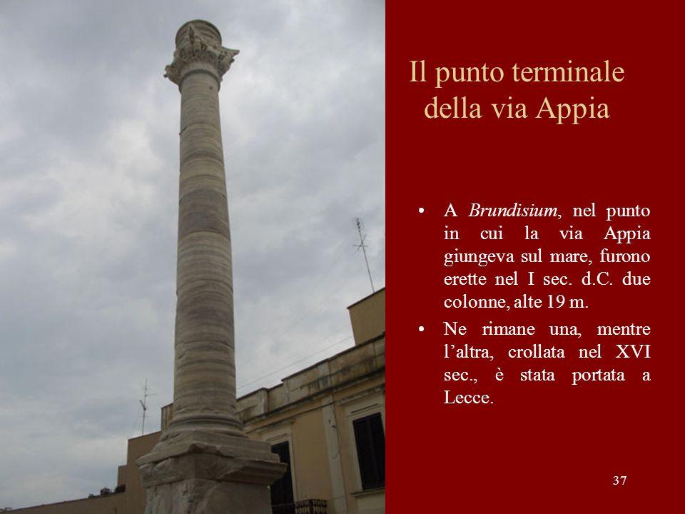 Il punto terminale della via Appia