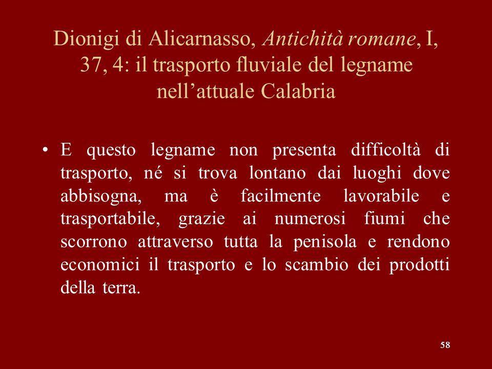 Dionigi di Alicarnasso, Antichità romane, I, 37, 4: il trasporto fluviale del legname nell'attuale Calabria