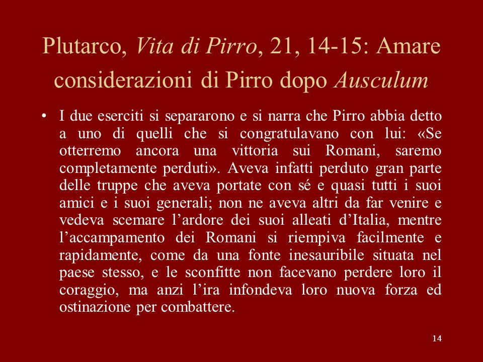 Plutarco, Vita di Pirro, 21, 14-15: Amare considerazioni di Pirro dopo Ausculum