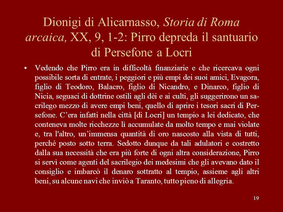 Dionigi di Alicarnasso, Storia di Roma arcaica, XX, 9, 1-2: Pirro depreda il santuario di Persefone a Locri