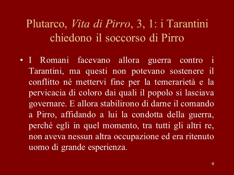 Plutarco, Vita di Pirro, 3, 1: i Tarantini chiedono il soccorso di Pirro