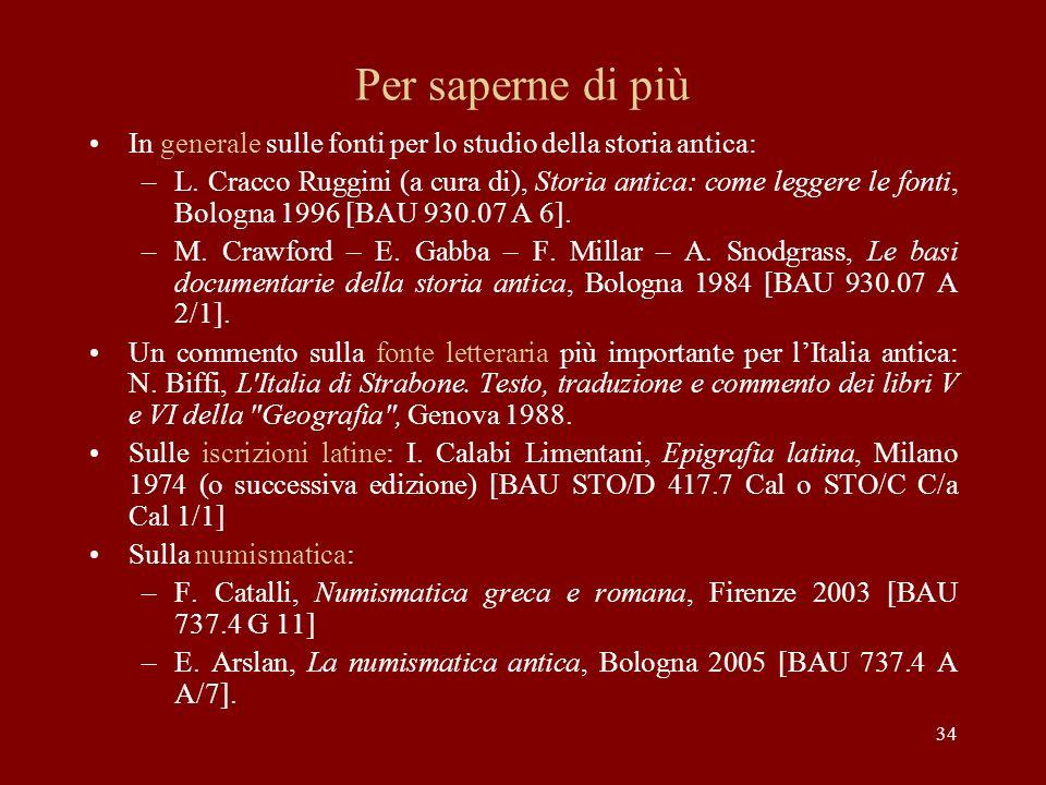 Per saperne di più In generale sulle fonti per lo studio della storia antica: