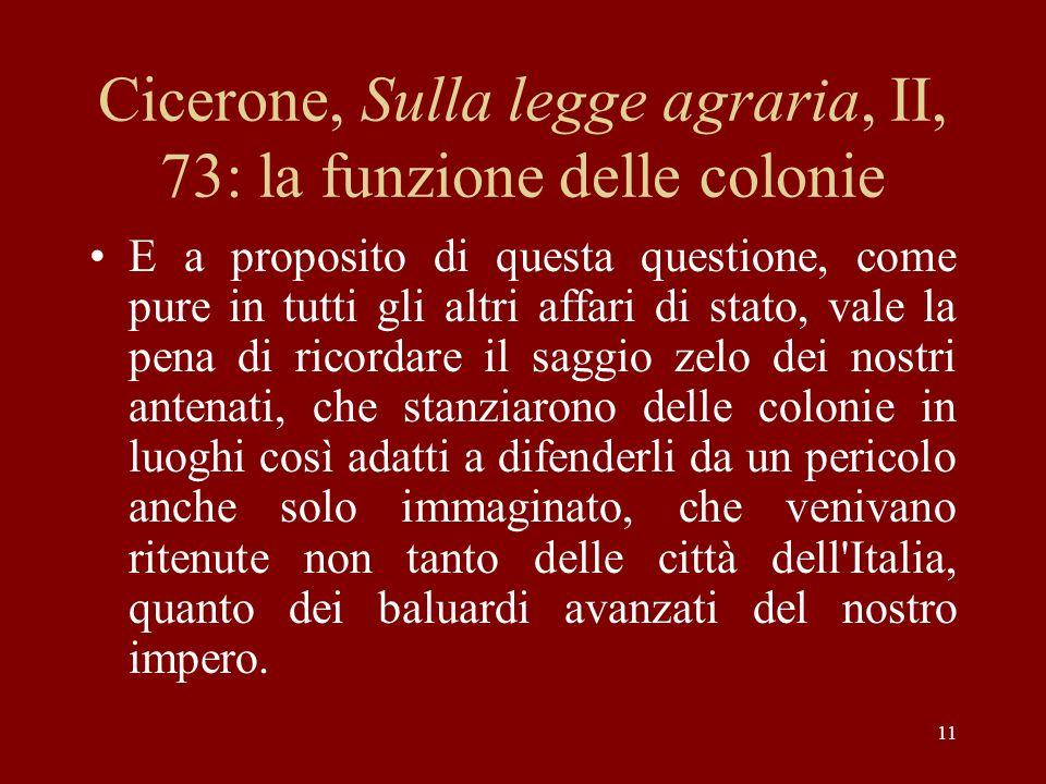 Cicerone, Sulla legge agraria, II, 73: la funzione delle colonie