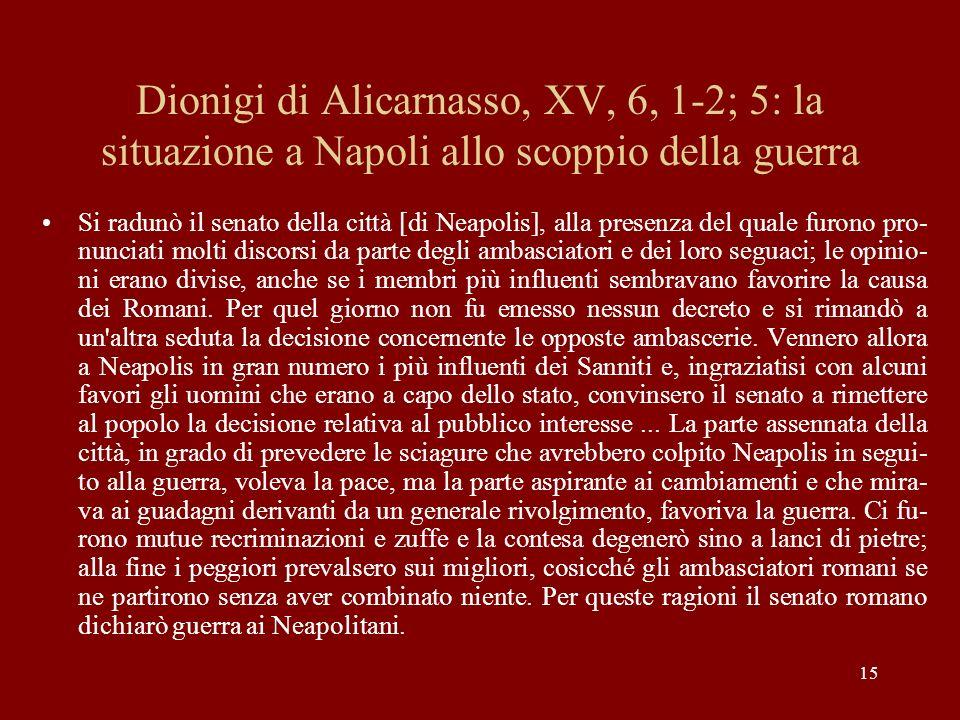 Dionigi di Alicarnasso, XV, 6, 1-2; 5: la situazione a Napoli allo scoppio della guerra
