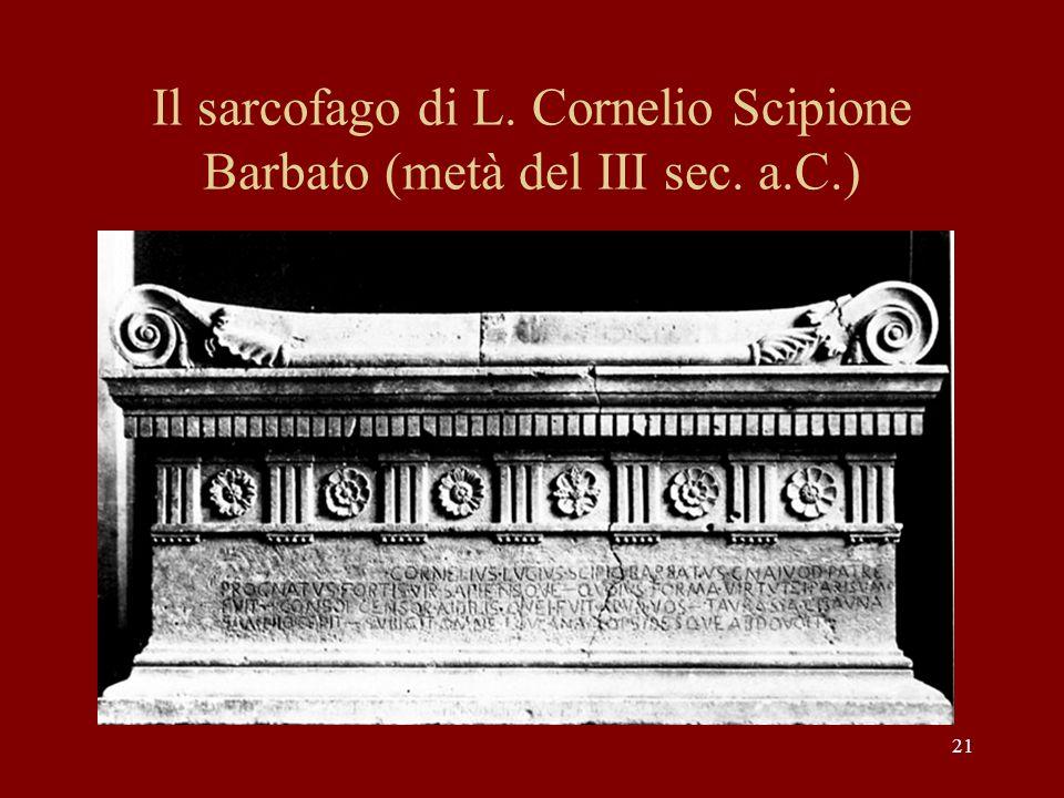Il sarcofago di L. Cornelio Scipione Barbato (metà del III sec. a.C.)