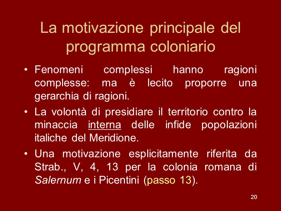 La motivazione principale del programma coloniario
